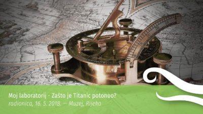 Zašto je Titanik potonuo saznat će polaznici radionice Moj laboratorij u Prirodoslovnom muzejzu Rijeka