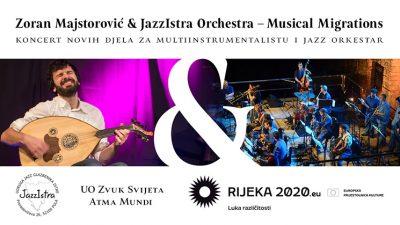 Zoran Majstorović & JazzIstra Orchestra – Musical Migrations: Večer glazbenih migracija i novih skladbi za multiinstrumentalistu i jazz orkestar