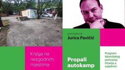 Knjiga na nezgodnim mjestima: autorski susret s Juricom Pavičićem u propalom autokampu na Preluku