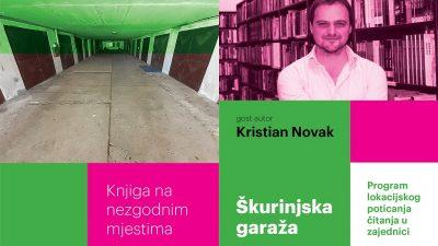 Knjiga na nezgodnim mjestima: S Kristianom Novakom u škurinjskoj garaži